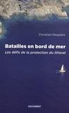 Christian Desplats - Batailles en bord de mer - Les défis de la protection du littoral.