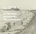 Christian Després - Le SETRA, de Bagneux à Sourdun, et l'histoire tourmentée des autoroutes.
