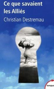 Christian Destremau - Tempus  : Ce que savaient les Alliés.