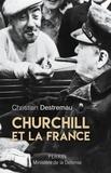 Christian Destremau - Churchill et la France.