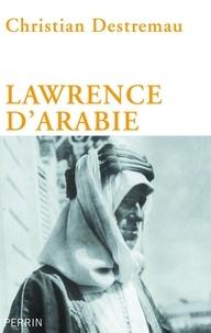 Christian Destremau - Lawrence d'Arabie.