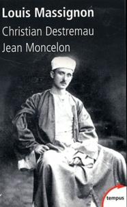 Christian Destremau et Jean Moncelon - Louis Massignon.
