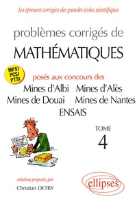 Problèmes corrigés de mathématiques posés aux concours des Mines d'Albi, d'Alès, de Douai, de Nantes et de l'ENSAIS- Tome 4 - Christian Detry pdf epub
