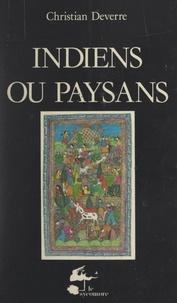 Christian Deverre et Alban Bensa - Indiens ou paysans.