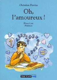 Christian Devèze et  Philibert - Oh, l'amoureux !.