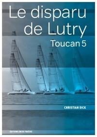 Christian Dick - Le Disparu de Lutry.