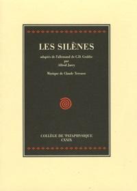 Christian Dietrich Grabbe et Alfred Jarry - Les Silènes.
