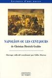 Christian-Dietrich Grabbe et Gilles Darras - Napoléon ou les Cent-Jours.