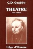 Christian-Dietrich Grabbe - Théâtre. - Tome 1.