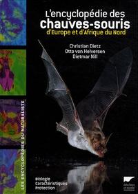 Christian Dietz et Otto von Helversen - L'encyclopédie des chauves-souris d'Europe et d'Afrique du Nord - Biologie, caractéristiques, protection.
