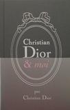 Christian Dior - Christian Dior & moi.
