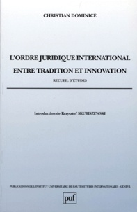 Christian Dominicé - L'ordre juridique international entre tradition et innovatio.