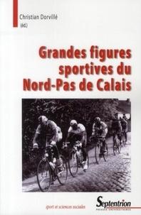 Christian Dorvillé - Grandes figures sportives du Nord-Pas de Calais.