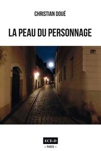 Christian Doué - La Peau du Personnage.