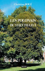 Christian Doué - Les Polonais du Vert Tilleul.