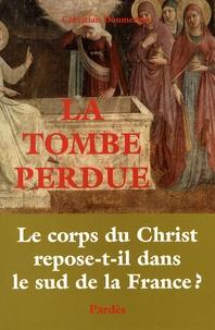La Tombe perdue - Le corps du Christ repose-t-il dans le sud de la France ?.pdf