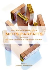 Christian Doumet et Belinda Cannone - Dictionnaire des mots parfaits.