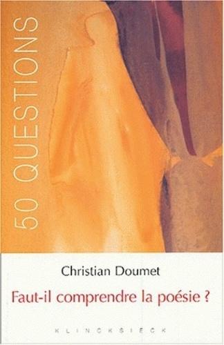 Christian Doumet - Faut-il comprendre la poésie ?.