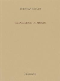 Christian Doumet - La donation du monde.