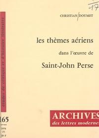 Christian Doumet et Michel J. Minard - Les thèmes aériens dans l'œuvre de Saint-John Perse.