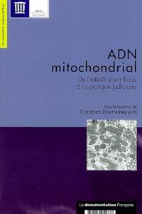 Christian Doutremepuich - ADN mitochondrial - De l'intérêt scientifique à la pratique judiciaire.