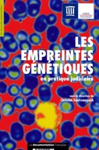 Christian Doutremepuich et  Collectif - Les empreintes génétiques en pratique judiciaire.