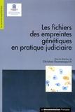 Christian Doutremepuich - Les fichiers des empreintes génétiques en pratique judiciaire.
