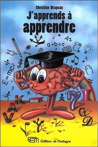 Christian Drapeau - J'apprends à apprendre.