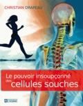 Christian Drapeau - Le pouvoir insoupçonné des cellules souches.