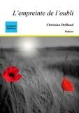 Christian Drillaud - L'empreinte de l'oubli.