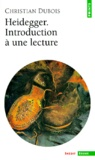 Christian Dubois - Heidegger. - Introduction à une lecture.