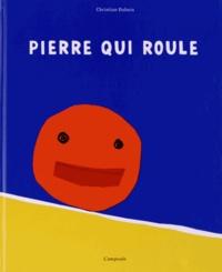 Christian Dubuis - Pierre qui roule.