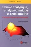 Christian Ducauze - Chimie analytique, analyse chimique et chimiométrie - Concepts, démarche et méthodes.