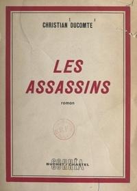 Christian Ducomte - Les assassins.