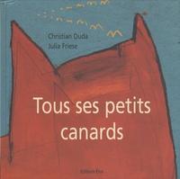 Christian Duda et Julia Friese - Tous ses petits canards.