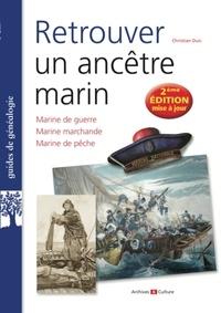 Christian Duic - Retrouver un ancêtre marin - Marine de guerre, marine marchande, marine de pêche.