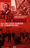Christian Duplan et Vincent Giret - La vie en rouge (1944-1989) - Ils ont fait tomber le communisme.
