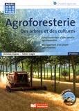 Christian Dupraz et Fabien Liagre - Agroforesterie - Des arbres et des cultures. 1 DVD