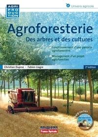 Christian Dupraz et Fabien Liagre - Agroforesterie - Des arbres et des cultures.