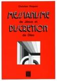 Christian Duquoc - Messianisme de Jésus et discrétion de Dieu - Essai sur la limite de la christologie.