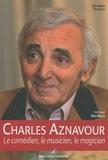 Christian Dureau - Charles Aznavour - Le comédien, le musicien, le magicien.