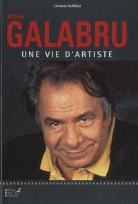 Christian Dureau - Michel Galabru, une vie d'artiste.
