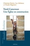 Christian Duriez et Luc Athimon - Nord-Cameroun - Une Eglise en construction.