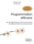 Christian Dürr et Jill-Jênn Vie - Programmation efficace - Les 128 algorithmes qu'il faut avoir compris et codés en Python au cours de sa vie.