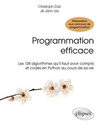 Lire des livres en ligne gratuits aucun téléchargement Programmation efficace  - Les 128 algorithmes qu'il faut avoir compris et codés en Python au cours de sa vie (Litterature Francaise)  par Christian Dürr, Jill-Jênn Vie 9782340010055