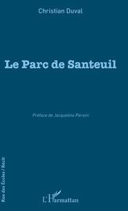 Christian Duval - Le Parc de Santeuil.