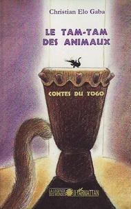 Christian Elo Gaba - Le tam-tam des animaux - Contes du Togo.