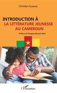 Christian Elongué - Introduction à la littérature jeunesse au Cameroun.