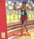 Christian Epanya et Muitubile K. Tshitenge Lubabu - Abebe Bikila - Le champion aux pieds nus.