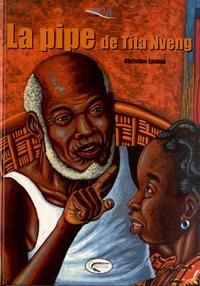 Christian Epanya - La pipe de Tita Nveng.